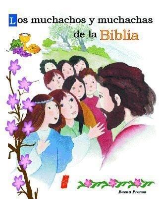 Los Muchachos y Muchachas de La Biblia = Los Muchachos y Muchachas de La Biblia als Taschenbuch