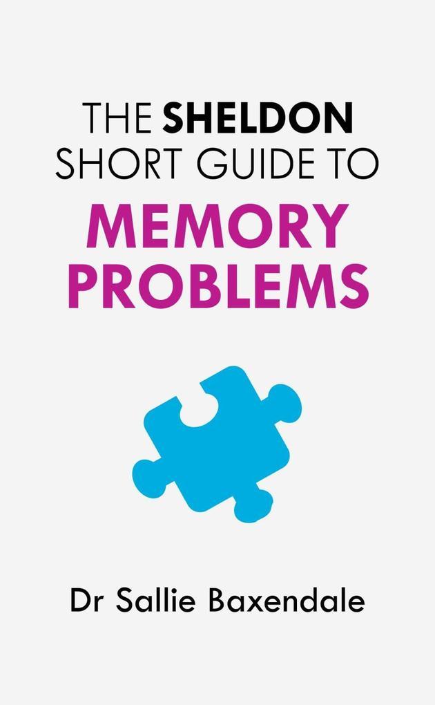 The Sheldon Short Guide to Memory Problems als eBook epub