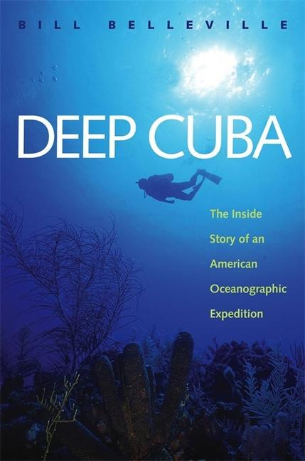 Deep Cuba: The Inside Story of an American Oceanographic Expedition als Taschenbuch
