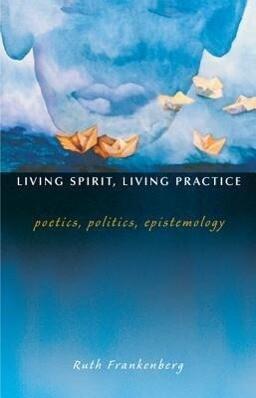 Living Spirit, Living Practice: Poetics, Politics, Epistemology als Taschenbuch