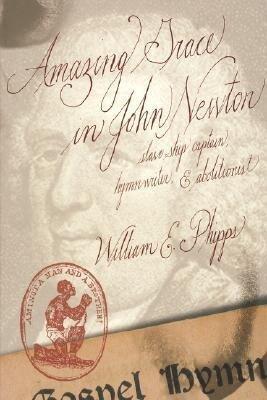 Amazing Grace in John Newton: Slave-Ship Captain, Hymnwriter, and Abolitionist als Taschenbuch