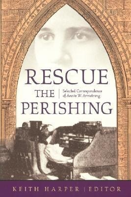 Rescue the Perishing: Selected Correspondence of Annie Armstrong als Taschenbuch