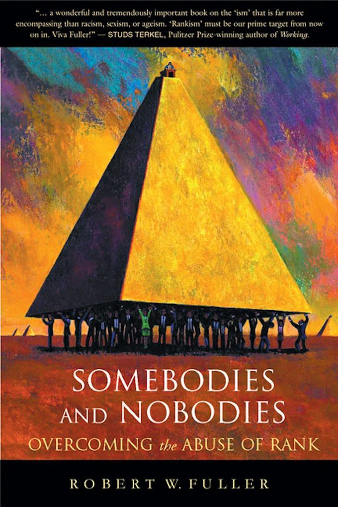Somebodies and Nobodies: Overcoming the Abuse of Rank als Taschenbuch