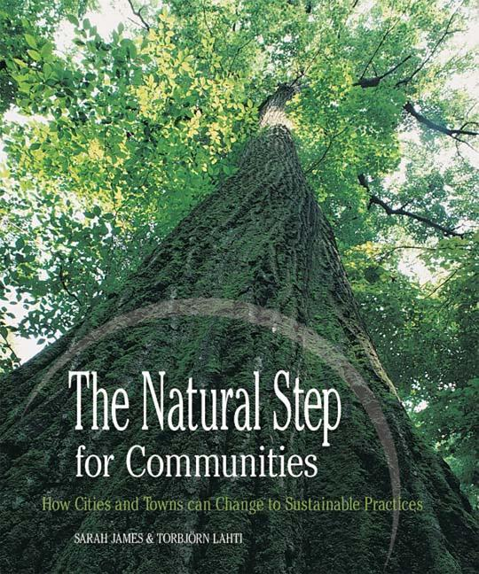 The Natural Step for Communities: How Cities and Towns Can Change to Sustainable Practices als Taschenbuch