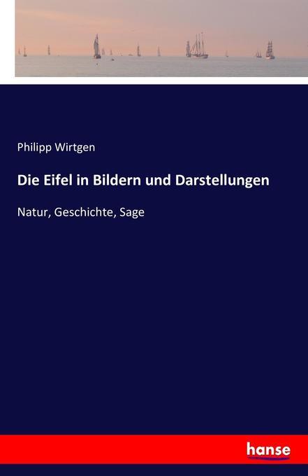 Die Eifel in Bildern und Darstellungen als Buch...