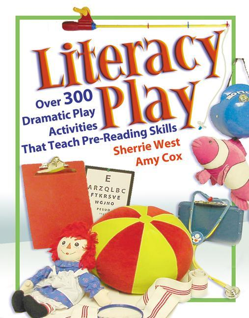 Literacy Play: Over 400 Dramatic Play Activities That Teach Pre-Reading Skills als Taschenbuch
