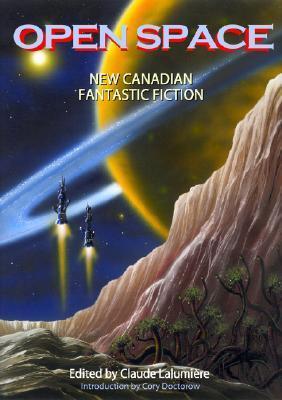 Open Space: New Canadian Fantastic Fiction als Taschenbuch