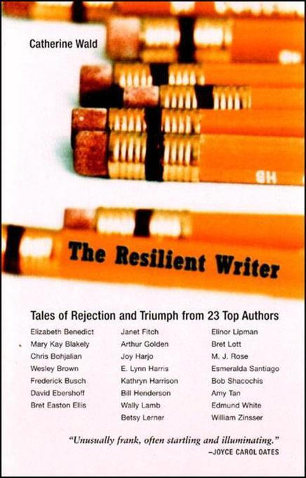 The Resilient Writer: Tales of Rejection and Triumph by Twenty Top Authors als Taschenbuch