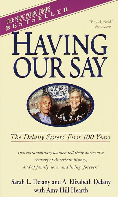 Having Our Say: The Delany Sisters' First 100 Years als Taschenbuch