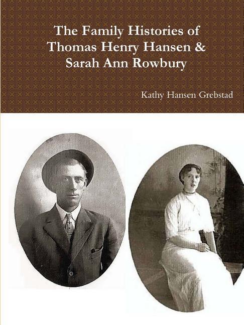 The Family Histories of Thomas Henry Hansen & Sarah Ann Rowbury als Taschenbuch