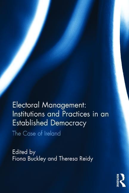 Electoral Management: Institutions and Practices in an Established Democracy als Buch (gebunden)