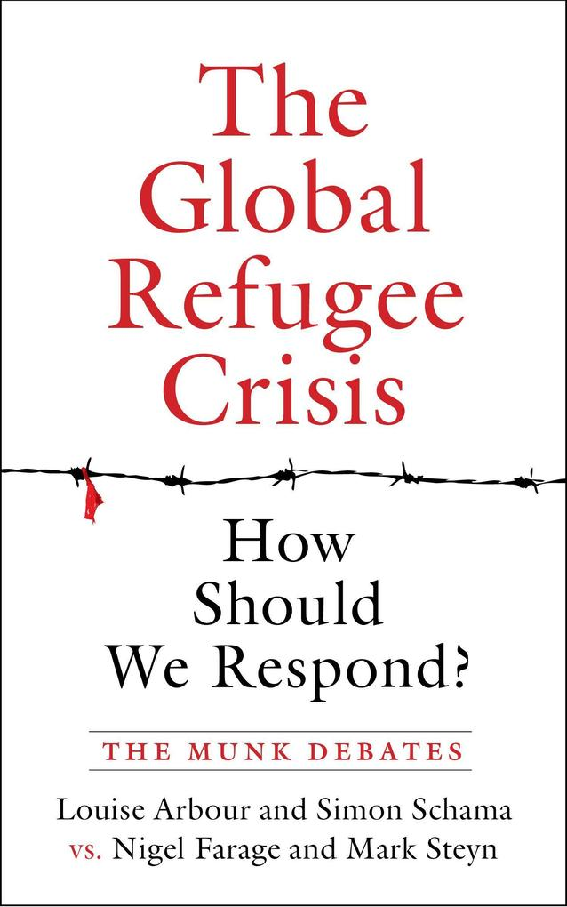 The Global Refugee Crisis: How Should We Respond?: The Munk Debates als Taschenbuch
