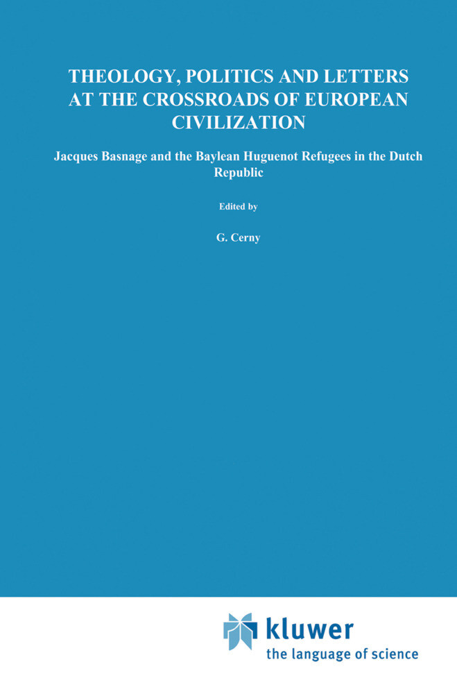 Theology, Politics and Letters at the Crossroads of European Civilization als Buch