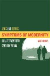 Symptoms of Modernity: Jews and Queers in Late-Twentieth-Century Vienna als Taschenbuch