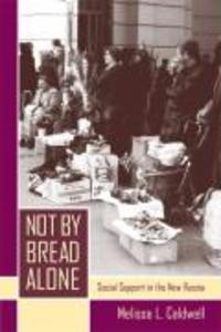 Not by Bread Alone: Social Support in the New Russia als Taschenbuch