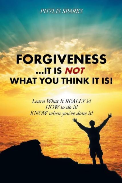 Forgiveness ... It Is NOT What You Think It Is! als Taschenbuch