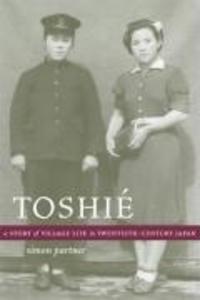 Toshie: A Story of Village Life in Twentieth-Century Japan als Taschenbuch