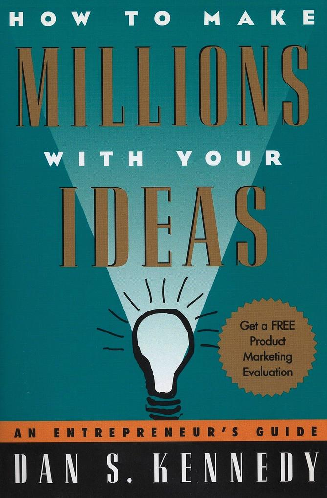 How to Make Millions with Your Ideas: An Entrepreneur's Guide als Taschenbuch