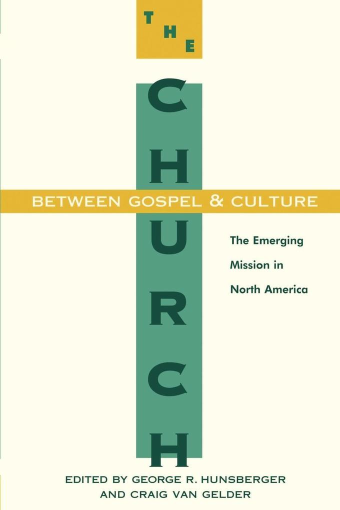 The Church Between Gospel and Culture: The Emerging Mission in North America als Taschenbuch