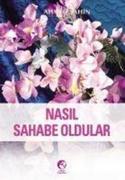 Nasil Sahabe Oldular