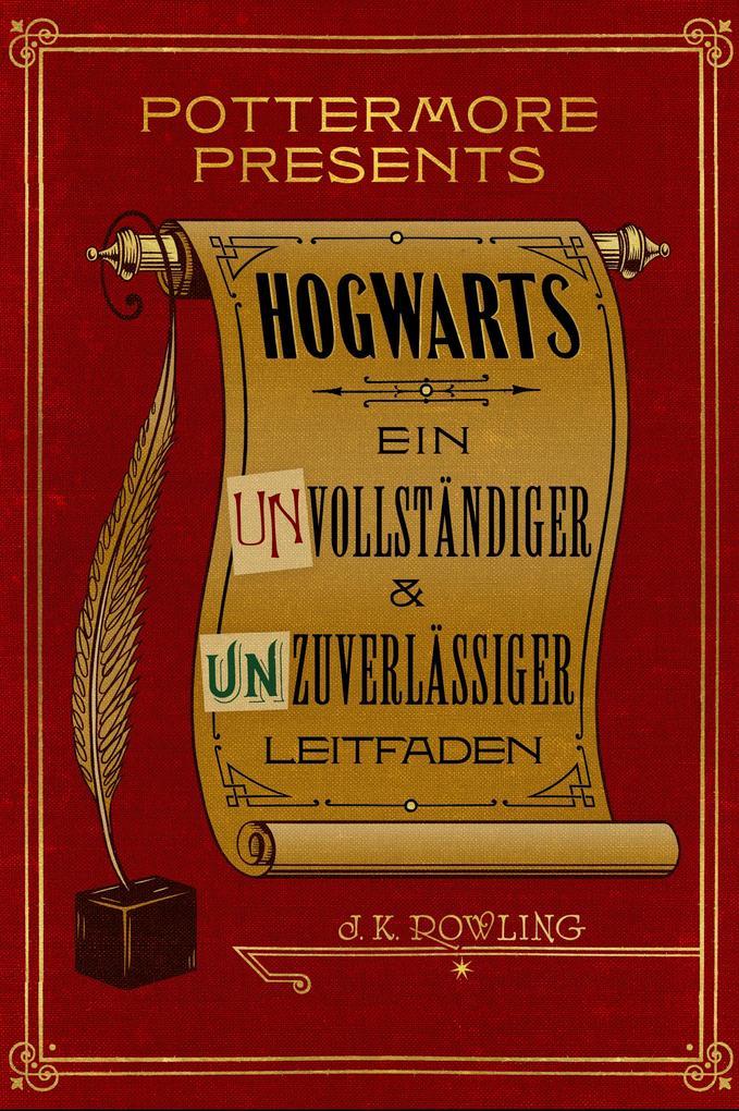 Hogwarts Ein unvollständiger und unzuverlässiger Leitfaden als eBook
