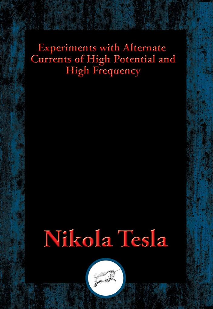Experiments with Alternate Currents of High Potential and High Frequency als eBook epub