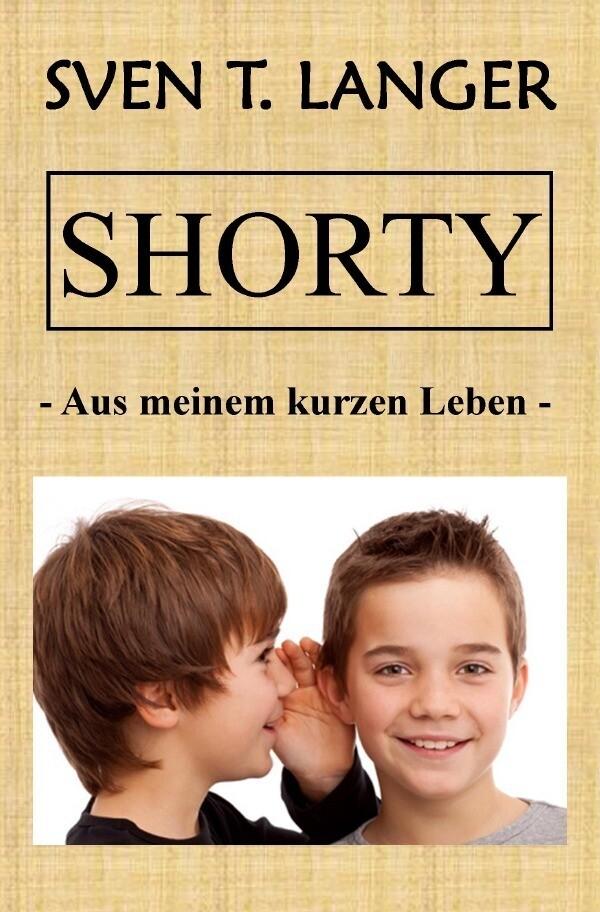 Shorty - Aus meinem kurzen Leben als Buch