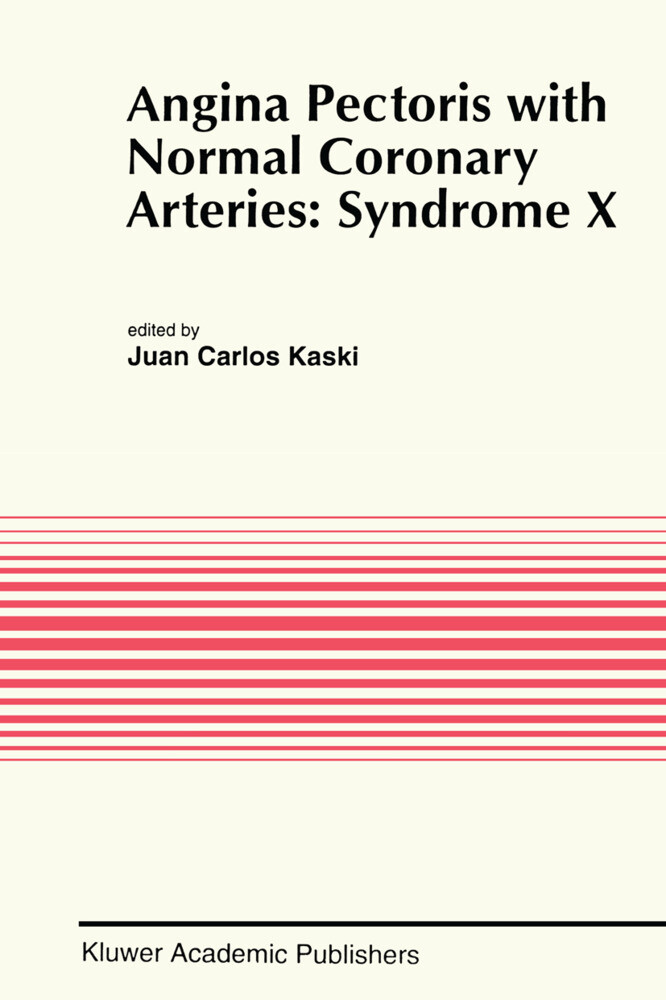 Angina Pectoris with Normal Coronary Arteries: Syndrome X als Buch