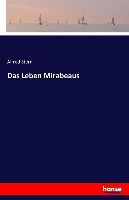 Das Leben Mirabeaus als Buch (gebunden)