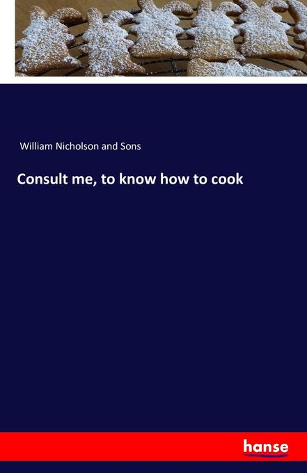 Consult me, to know how to cook als Buch (gebunden)