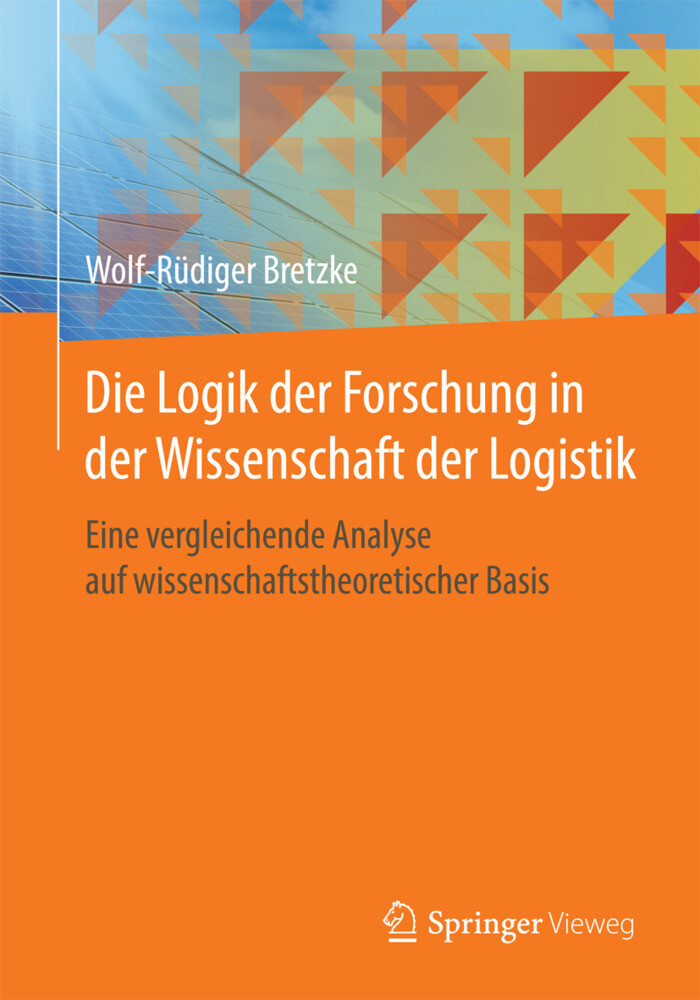 Die Logik der Forschung in der Wissenschaft der Logistik als Buch (gebunden)