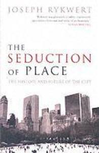 The Seduction of Place als Buch