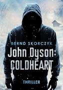 John Dyson: Coldheart
