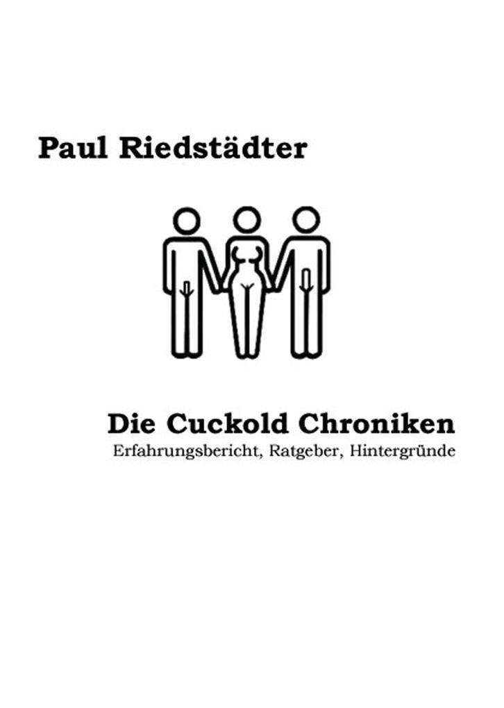 Die Cuckold Chroniken (3. Auflage) als eBook