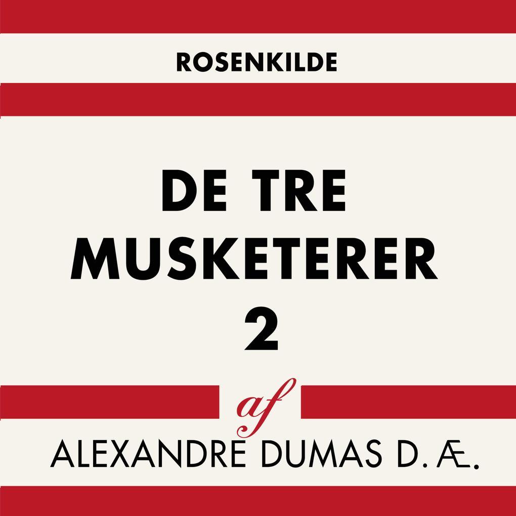 De tre musketerer 2 (uforkortet) als Hörbuch Download