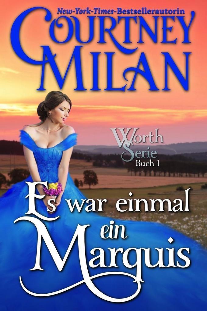 Es war einmal ein Marquis (Die Worth Serie, #1) als eBook epub