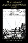 The Development of Newtonian Calculus in Britain, 1700 1800