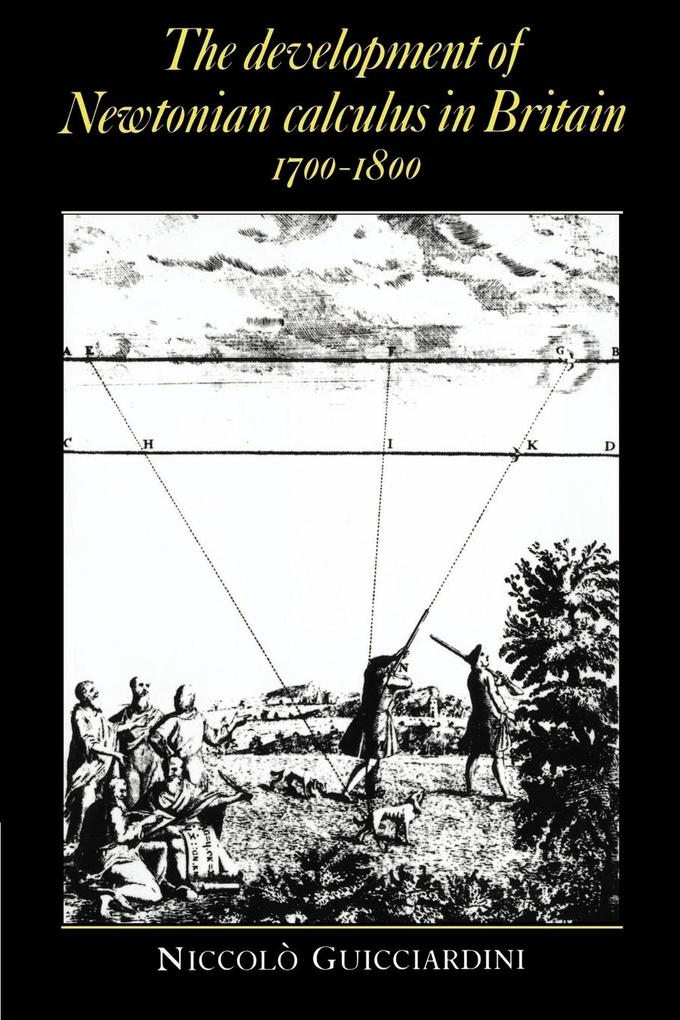 The Development of Newtonian Calculus in Britain, 1700 1800 als Buch