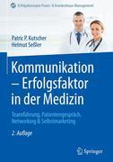 Kommunikation - Erfolgsfaktor in der Medizin