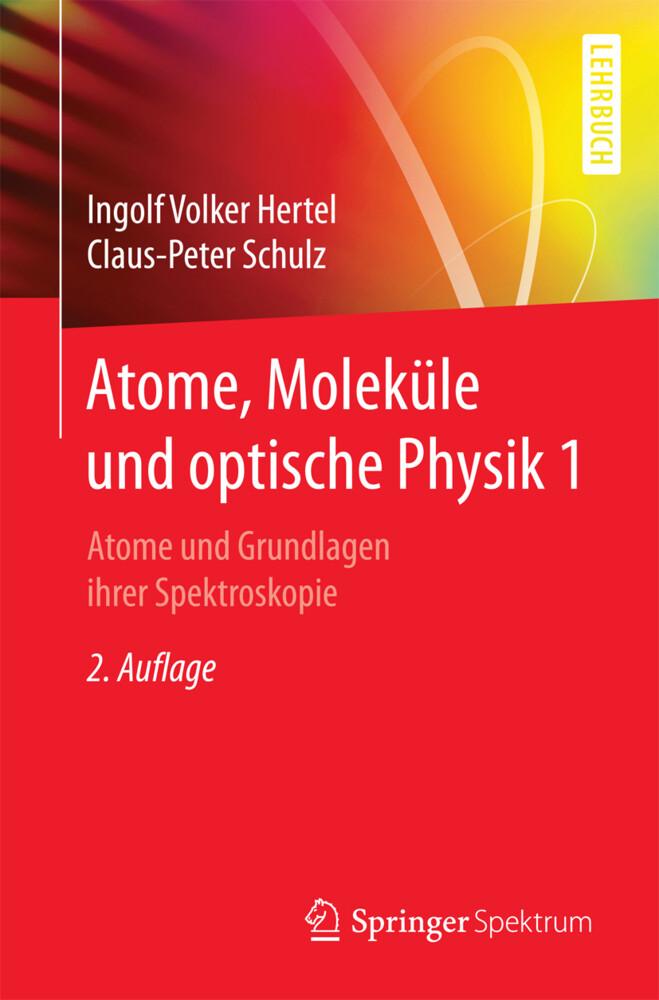 Atome, Moleküle und optische Physik 1 als Buch ...