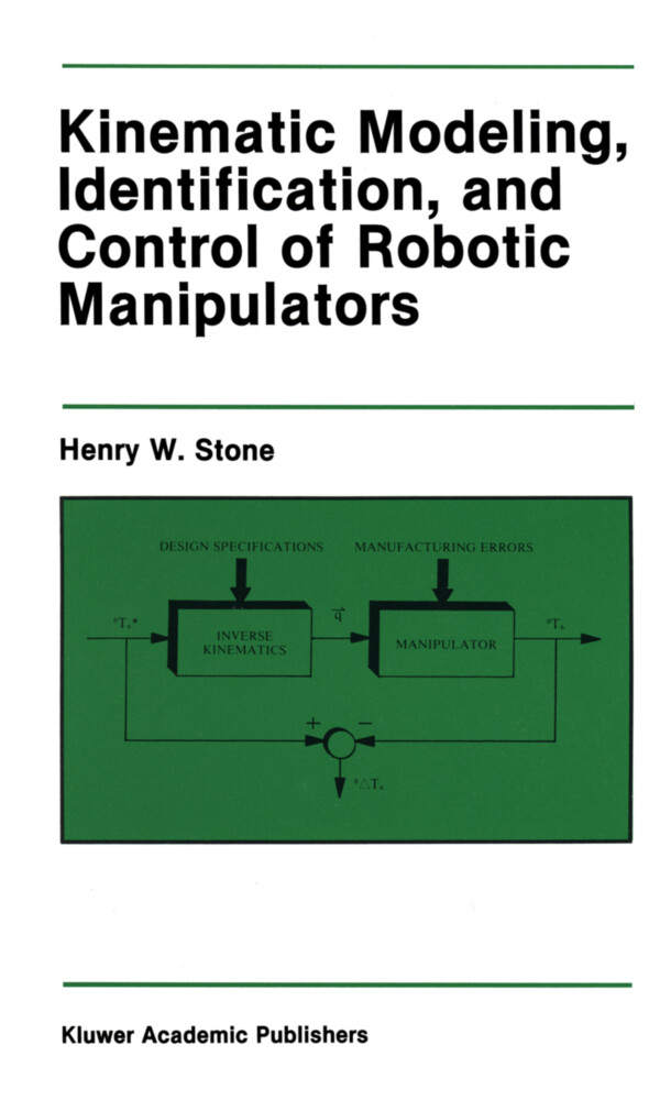 Kinematic Modeling, Identification, and Control of Robotic Manipulators als Buch
