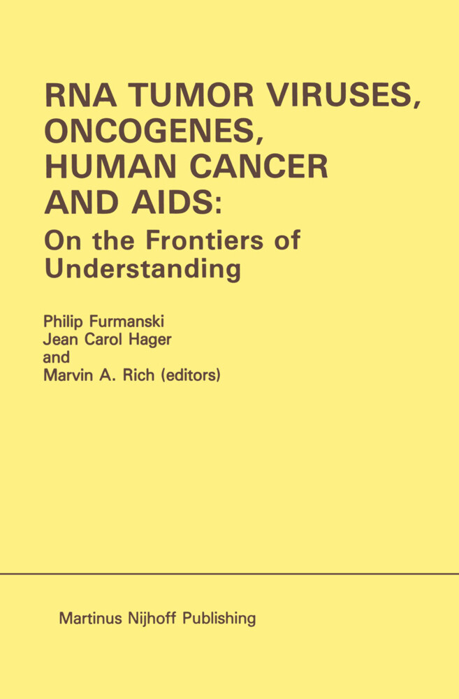 RNA Tumor Viruses, Oncogenes, Human Cancer and AIDS: On the Frontiers of Understanding: Proceedings of the International Conference on RNA Tumor Virus als Taschenbuch