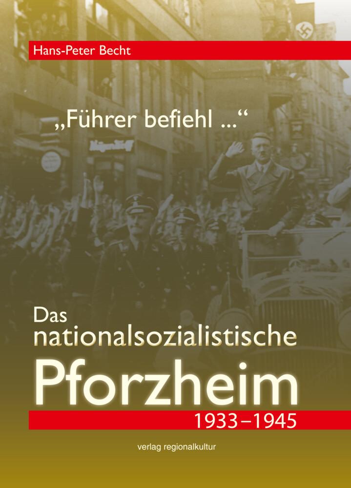Führer befiehl .... Das nationalsozialistische ...