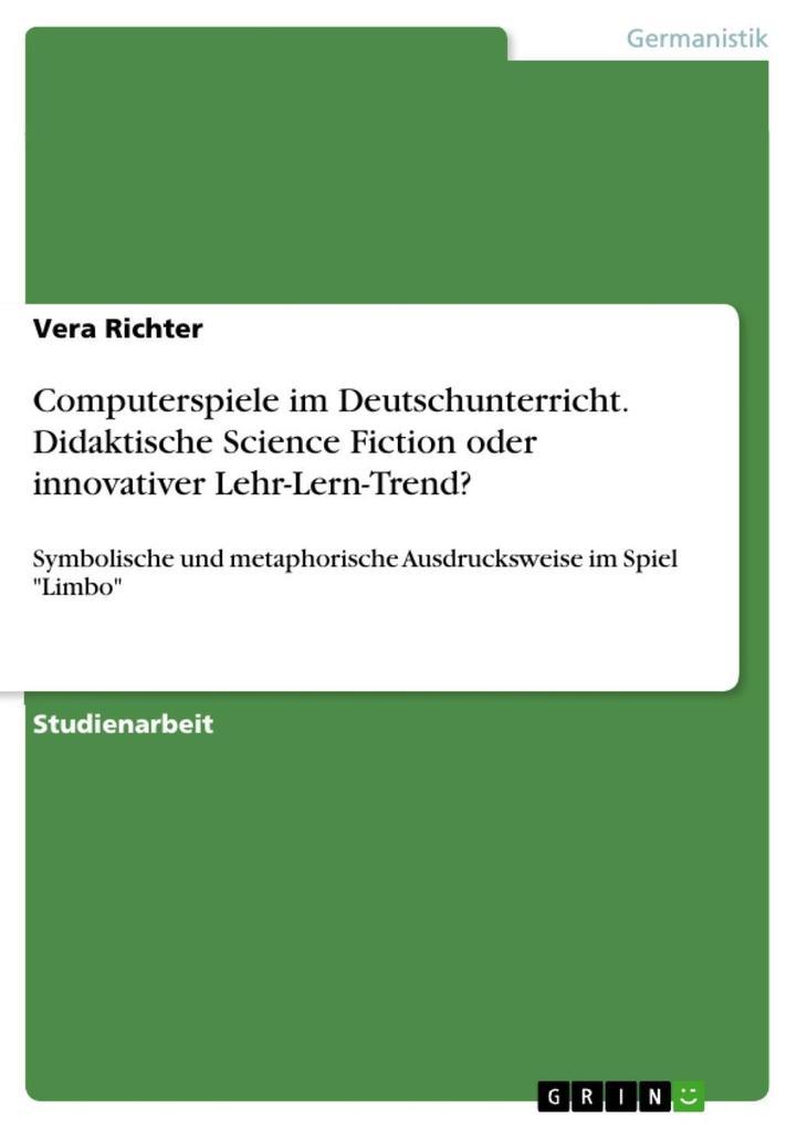 Computerspiele im Deutschunterricht. Didaktisch...