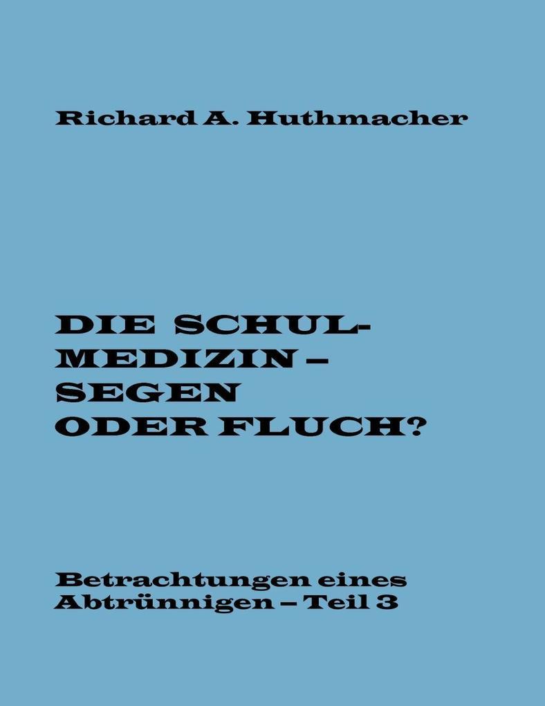 Die Schulmedizin - Segen oder Fluch? Teil 3 als eBook