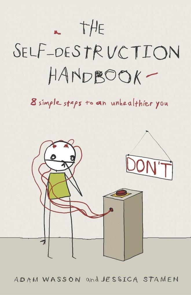 The Self-Destruction Handbook: 8 Simple Steps to an Unhealthier You als Taschenbuch
