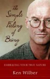 The Simple Feeling of Being: Visionary, Spiritual, and Poetic Writings als Taschenbuch