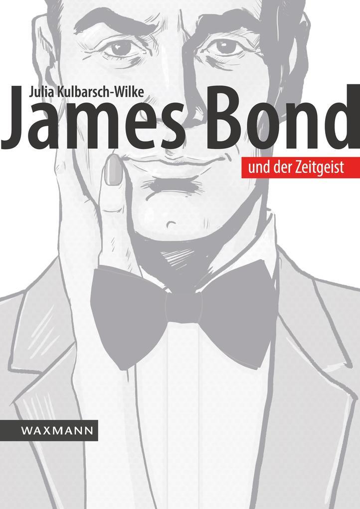 James Bond und der Zeitgeist als Buch von Julia...