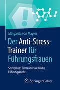 Der Anti-Stress-Trainer für Führungsfrauen