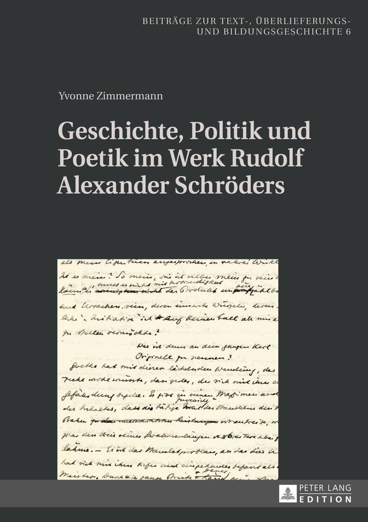 Geschichte, Politik und Poetik im Werk Rudolf Alexander Schröders als Buch